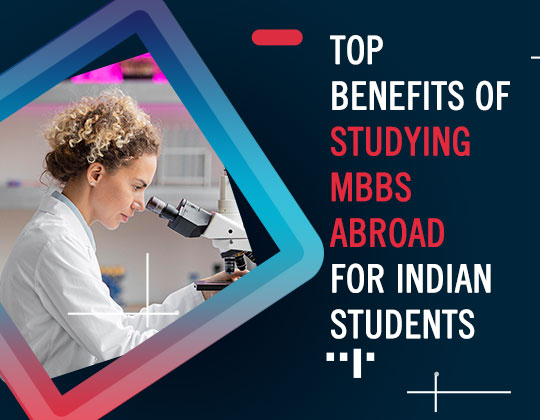 top-benefits-of-studying-mbbs-abroad-for-indian-students